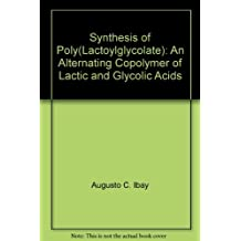 Synthesis of Poly(Lactoylglycolate): An Alternating Copolymer of Lactic and Glycolic Acids