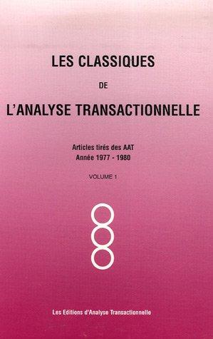 Les Classiques de l'Analyse transactionnelle : Tome 1