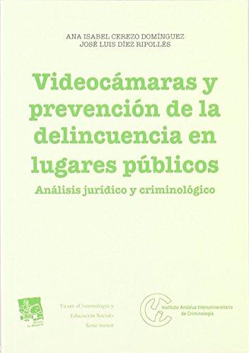Portada del libro Videocámaras y prevención de la delincuencia en lugares públicos de Ana Isabel Cerezo Domínguez (1 jun 2011) Tapa blanda