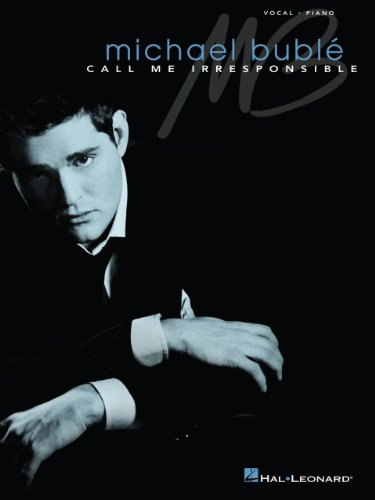 Michael Buble - Call Me Irresponsible Songbook (Vocal Piano) (English Edition)