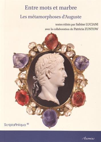 Entre mots et marbre : Les métamorphoses d'Auguste