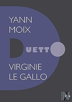 Yann Moix - Duetto par [Le Gallo, Virginie]
