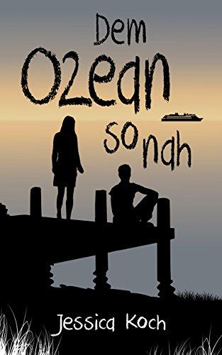 Dem Ozean so nah (Die Danny-Trilogie 3) von [Koch, Jessica]