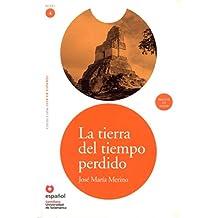 La tierra del tiempo perdido, leer en español, nivel 4 (Leer En Espanol / Read in Spanish)