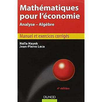 Mathématiques pour l'économie - 4e édition - Analyse/Algèbre