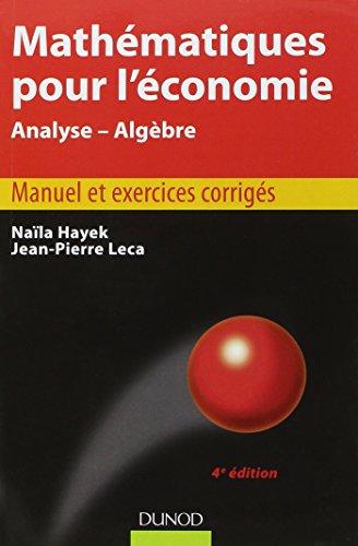 Mathématiques pour l'économie - 4e édition - Analyse/Algèbre par Naïla Hayek