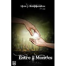 Entre II Mondes - Livre 1 : Réminiscences