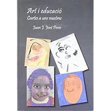 Art i educació.: Cartes a uns mestres. (Fuera de colección)