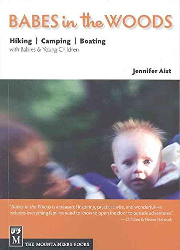 [(Babes in the Woods : Hiking, Camping, Boating with Babies & Young Children)] [By (author) Jennifer Aist] published on (April, 2010)