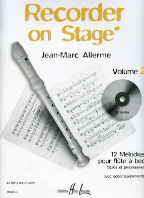 Recorder on stage, Volume 2 : 12 mélodies pour flûte à bec - Faciles et progressives avec accompagnements (CD inclus)