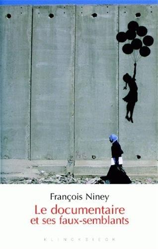 Le documentaire et ses faux-semblants par François Niney