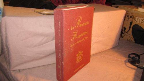 La Pharmacie hospitalière dans les hôpitaux de Paris. 1495-1795-1995. 5 siècles de pharmacie hospitalière. Avec la collaboration d'Olivier LAFONT.