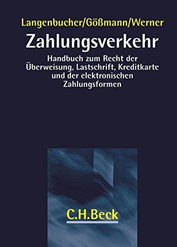 Zahlungsverkehr: Handbuch zum Recht der Überweisung, Lastschrift, Kreditkarte und der elektronischen Zahlungsformen