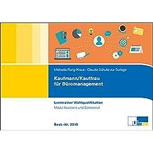 Kaufmann/-frau für Büromanagement: Lerntrainer Wahlqualifikation - Assistenz und Sekretariat -