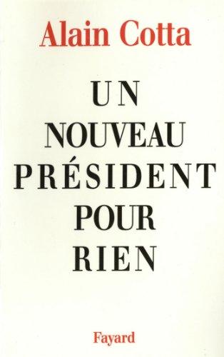 Un nouveau président pour rien (Documents)