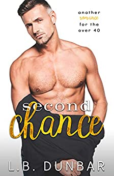 Second Chance: another romance for the over 40 by [Dunbar, L.B.]