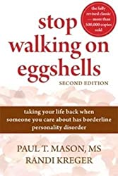 Stop Walking On Eggshells: Taking Your Life Back When Someone You Care About Has Borderline Personality Disorder by Kreger Randy (2010-01-28)