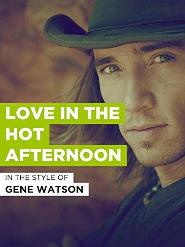 Love In The Hot Afternoon im Stil von