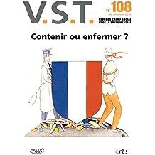 VST, N° 108, 4e trimestre : Contenir ou enfermer ?