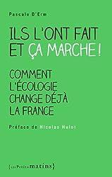 Ils l'ont fait et ça marche ! : Comment l'écologie change déjà la France