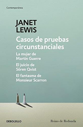 Casos de pruebas circunstanciales: La mujer de Martin Guerre | El juicio de Sören Qvist | El fantasma de Monsieur Scarron por Janet Lewis