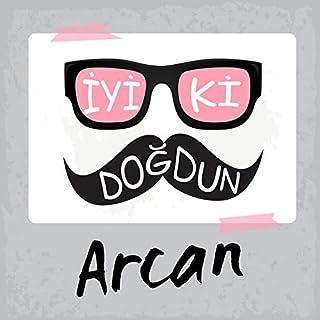 İyi ki Doğdun Arcan