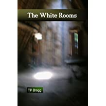 The White Rooms by Tim Bragg (2006-11-30)