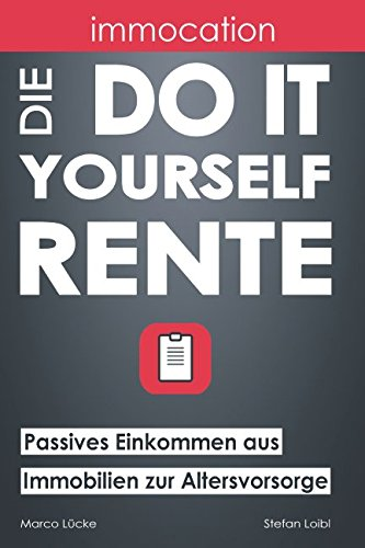 immocation - Die Do-it-yourself-Rente: Passives Einkommen aus Immobilien zur Altersvorsorge.