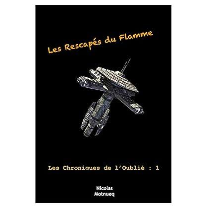 Les Rescapés du Flamme (Les Chroniques de l'Oublié t. 1)