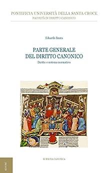 Parte generale del diritto canonico: Diritto e sistema normativo di [Baura, Eduardo]