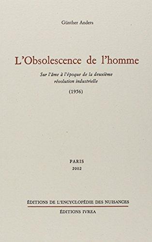 L'obsolescence de l'homme : Sur l'âme à l'époque de la deuxième révolution industrielle (1956)