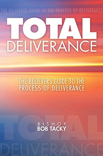 total-deliverance-the-believers-guide-to-the-process-of-deliverance-english-edition