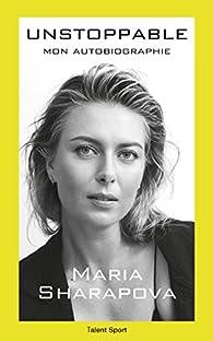 Unstoppable : Mon autobiographie par Maria Sharapova