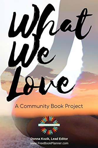 What We Love: A Community Book Project (English Edition)