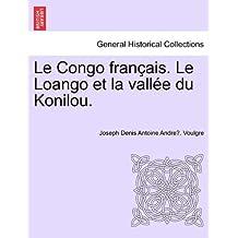 Le Congo français. Le Loango et la vallée du Konilou