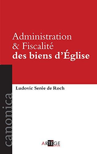 Télécharger en ligne Administration et Fiscalité des biens d'Église pdf ebook