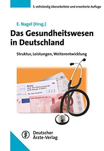 Das Gesundheitswesen in Deutschland: Struktur, Leistungen, Weiterentwicklung
