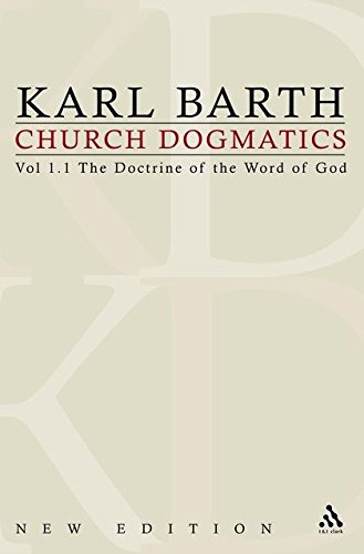Church Dogmatics: The Doctrine of the Word of God v.1: The Doctrine of the Word of God Vol 1 (Vol 1, Part 1)