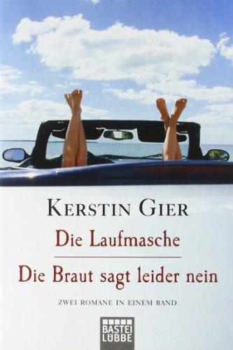 Bastei Lübbe (Bastei Lübbe Taschenbuch) Die Laufmasche/Die Braut sagt leider nein: Zwei Romane in einem Band