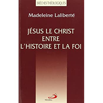 Jesus le christ entre l'histoire et la f
