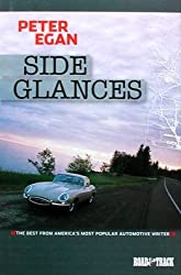 (SIDE GLANCES: THE BEST FROM AMERICA'S MOST POPULAR AUTOMOTIVE WRITER) BY Egan, Peter(Author)Hardcover on (11 , 2006)