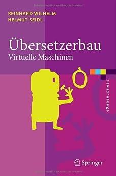 Übersetzerbau: Virtuelle Maschinen (eXamen.press) von [Wilhelm, Reinhard, Seidl, Helmut]