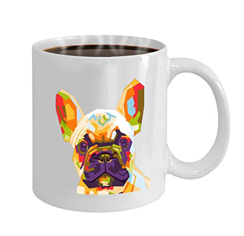Mothers/Fathers/Sons/Daughters Gifts Tea/Coffee/Wine Cup 100% Ceramic 11-Ounce White Mug french bulldog wpap pop art colorfull french bulldo - French White-mug