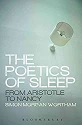 [The Poetics of Sleep: From Aristotle to Nancy] (By: Dr. Simon Morgan Wortham) [published: December, 2014]