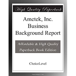 Ametek, Inc. Business Background Report