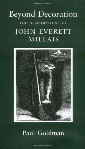 Beyond Decoration: The Illustrations Of John Everett Millais by Paul Goldman (2004-12-31)
