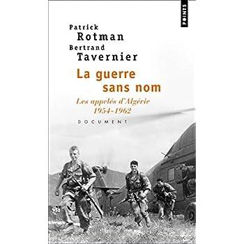 La Guerre sans nom : Les appelés d'Algérie (1954-1962)