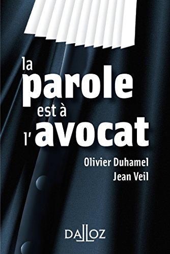 La parole est à l'avocat par Olivier Duhamel, Jean Veil