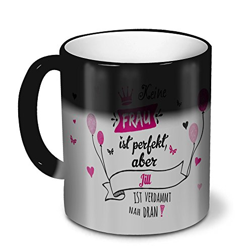 zaubertasse-mit-namen-jill-magic-mug-mit-design-nicht-perfekt-aber-zauberbecher-magische-kaffeetasse
