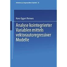 Analyse kointegrierter Variablen mittels vektorautoregressiver Modelle (Arbeiten zur Angewandten Statistik) (German Edition)